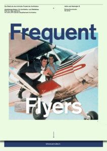 Studio FS 19: Frequent Flyers—Idylle und Ideologie IX
